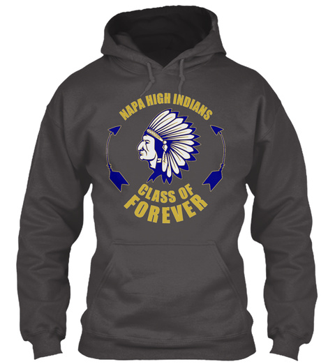 Napa High Indians Class Of Forever Deep Charcoal Sweatshirt Front