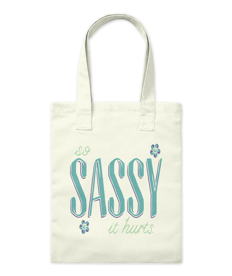 So Sassy It Hurts Natural Tote Bag Front