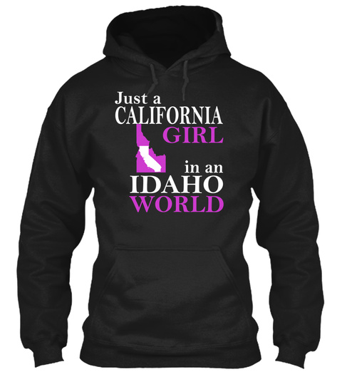 Just A California Girl In An Idaho World Black T-Shirt Front