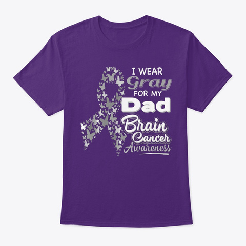 I Wear Gray For My Dad   Brain Cancer Aw Purple T-Shirt Front