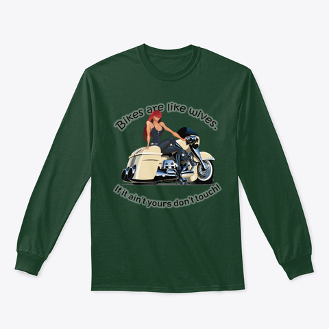 Bikes Are Like Wives Forest Green T-Shirt Front