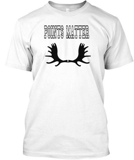 Points Matter White T-Shirt Front