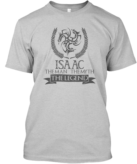 Isaac The Man The Myth The Legend Light Steel T-Shirt Front