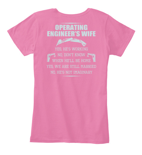 Operating Engineers Wife True Pink T-Shirt Back