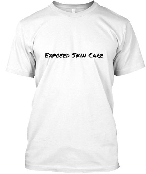 Exposed Skin Care White T-Shirt Front