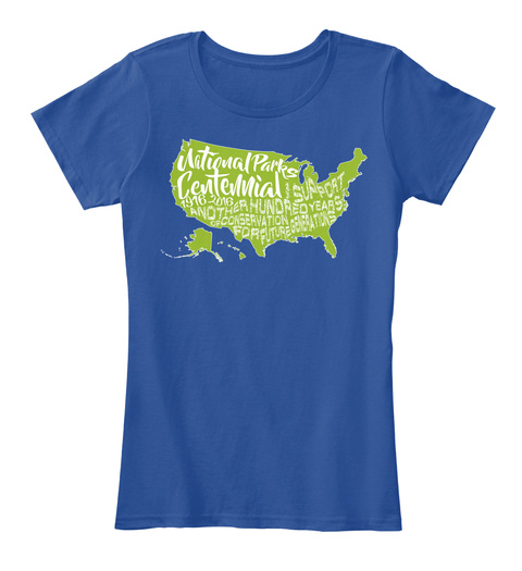 National Parks Centennial Support And There Hundred Years Of Conservation For Future Deep Royal  T-Shirt Front