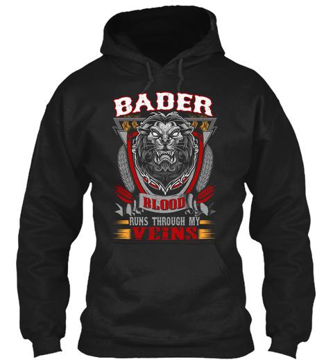 Bader Blood Thru My Veins Black T-Shirt Front