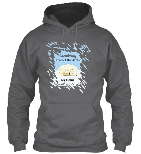 Protect The Arctic My Home. Dark Heather Sweatshirt Front
