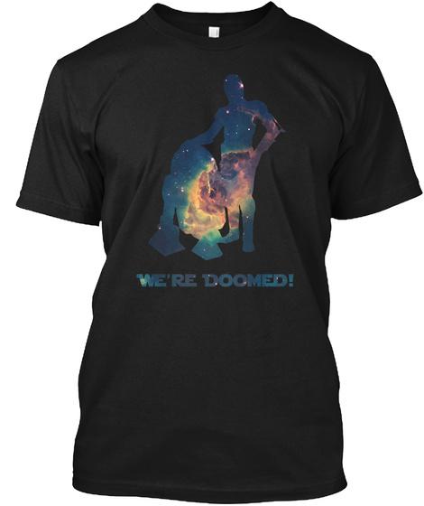 We're Doomed! Black T-Shirt Front