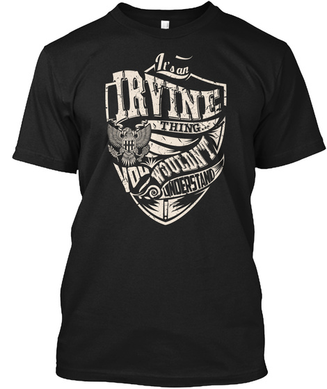It's An Irvine Thing Black T-Shirt Front
