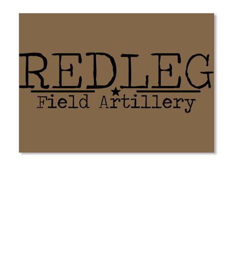 Redleg Field Artillery Spice Brown T-Shirt Front