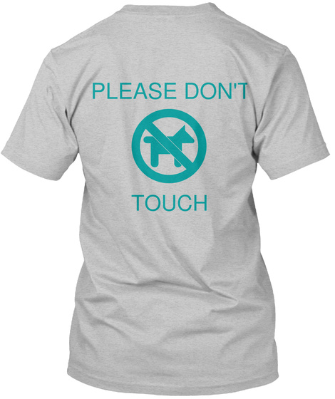 Please Don't Touch Light Heather Grey  T-Shirt Back