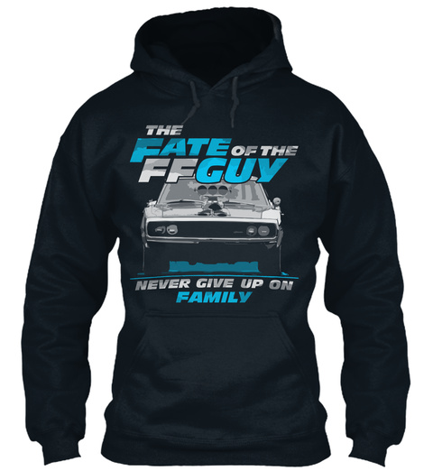 The Fate Of The Ff Guy Never Give Up On Family French Navy T-Shirt Front
