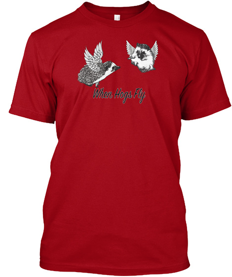 When Hogs Fly Deep Red T-Shirt Front