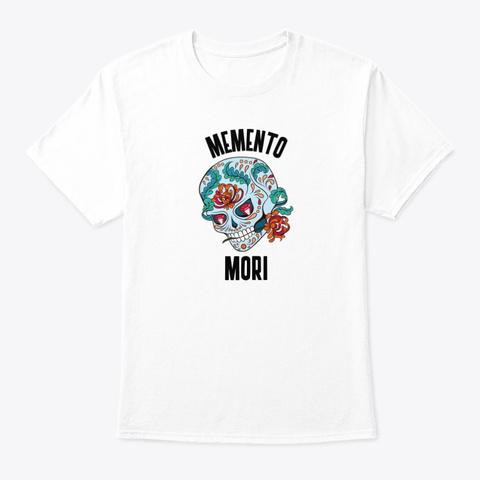 Memento Mori Mexican Sugar Skull Calaca White T-Shirt Front