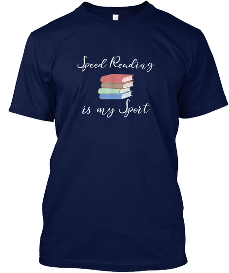 Speed Reading Is My Sport T Shirt Navy T-Shirt Front