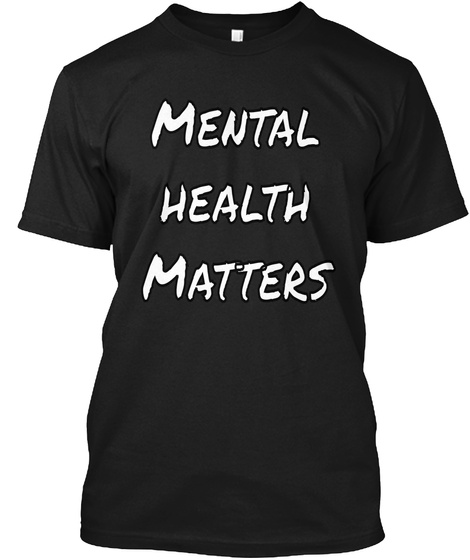 Mental Health Matters Black T-Shirt Front