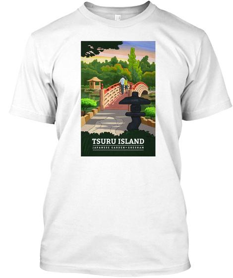 Tsuru Island Japanese Garden Gresham White T-Shirt Front