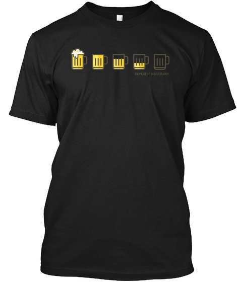 Drink All The Beer! Black T-Shirt Front