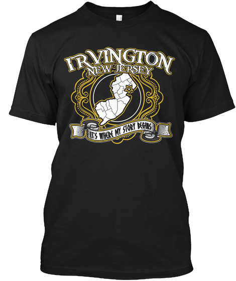 Irvington New Jersey It's Where My Story Begins Black T-Shirt Front