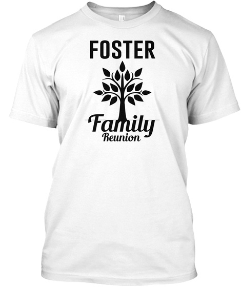 Foster Family Reunion White T-Shirt Front