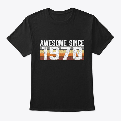 Awesome Since 1970, 50 Years Old  Black T-Shirt Front