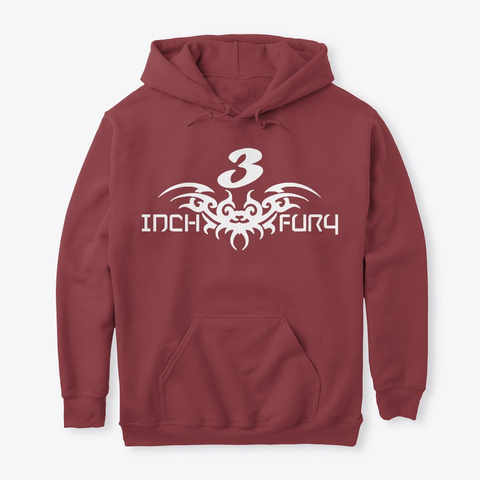 3 Inch Fury  Hoodie Maroon T-Shirt Front