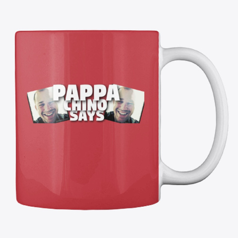 Pappa Chino Says   Coffee Mug Bright Red T-Shirt Back