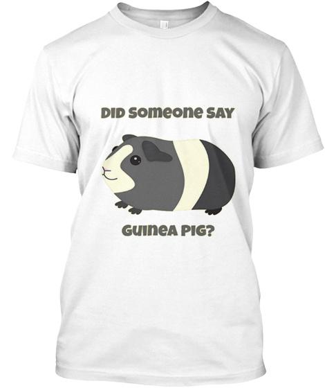 Dis Someone Say Gu Ine E Pig? White áo T-Shirt Front