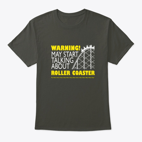 May Start Talking About Roller Coasters Smoke Gray T-Shirt Front