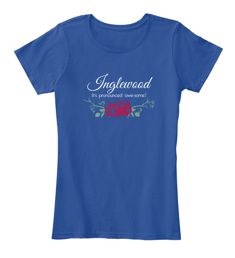 Inglewood It's Pronounced 'awe Some' Deep Royal  T-Shirt Front