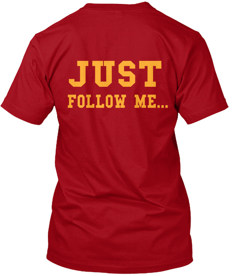 Just Follow Me... Deep Red T-Shirt Back