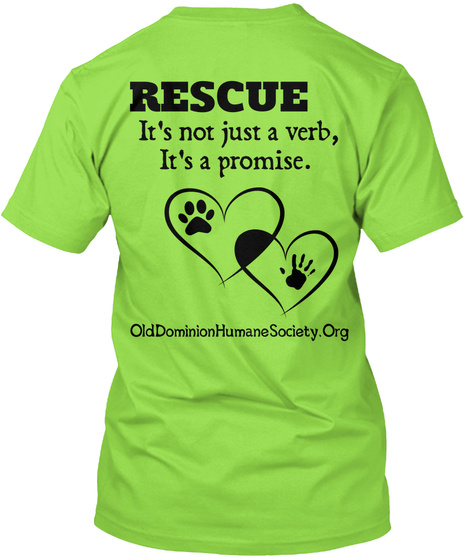 Rescue It's Not Just A Verb, It's A Promise Old Dominionhumanesociety.Org Lime T-Shirt Back