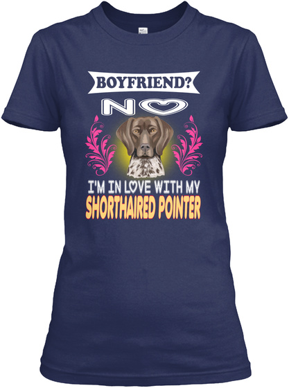 I'm In Love With Shorthaired Pointer Navy T-Shirt Front