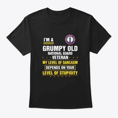 Im A Grumpy Old National Guard Veteran T Black T-Shirt Front