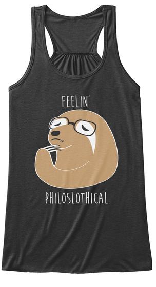 Feeling Philoslothical Dark Grey Heather T-Shirt Front