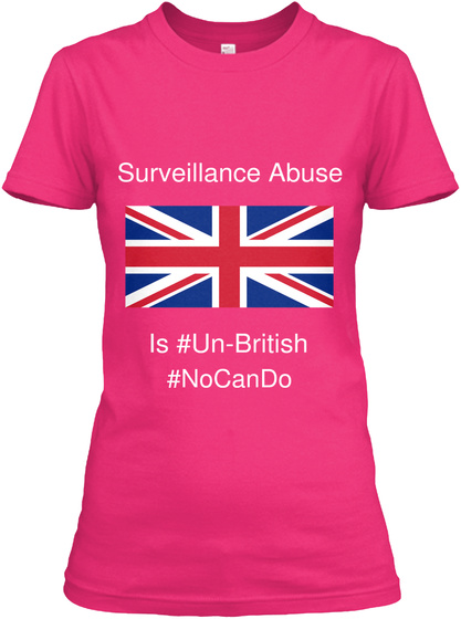 Surveillance Abuse  Is #Un British #No Can Do Heliconia T-Shirt Front