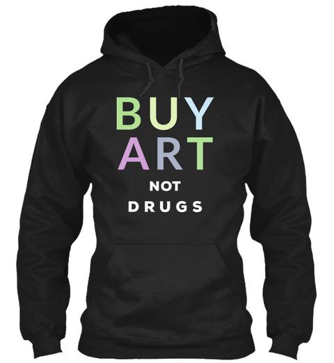 Buy Art Not Drugs Black T-Shirt Front