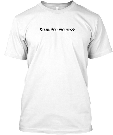 Stand For Wolves White T-Shirt Front