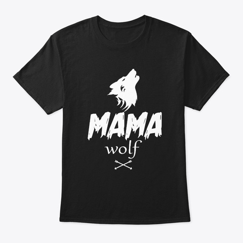 Mama Wolf Baby Wolf Shirt Mothers Day Black T-Shirt Front