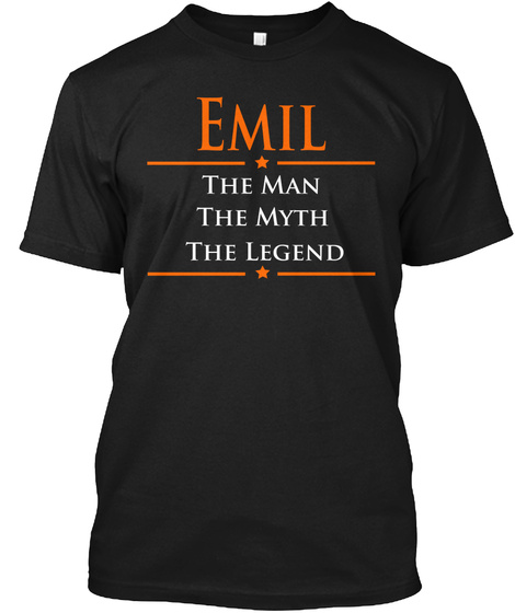 Emil The Man The Myth The Legend Black T-Shirt Front