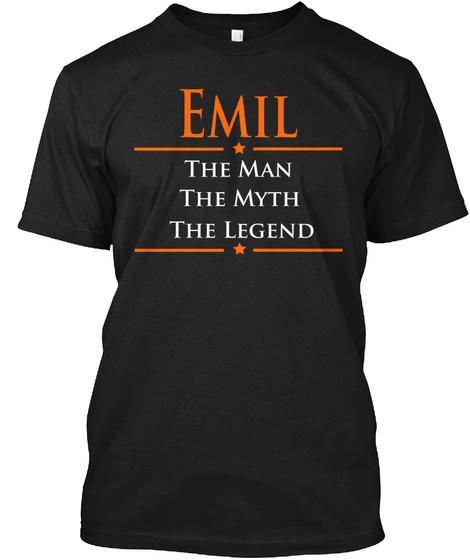 Emil The Man The Myth The Legend Black T-Shirt Front