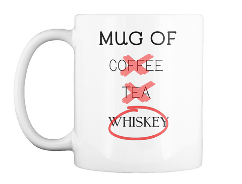 Mug Of Whiskey White Mug Front