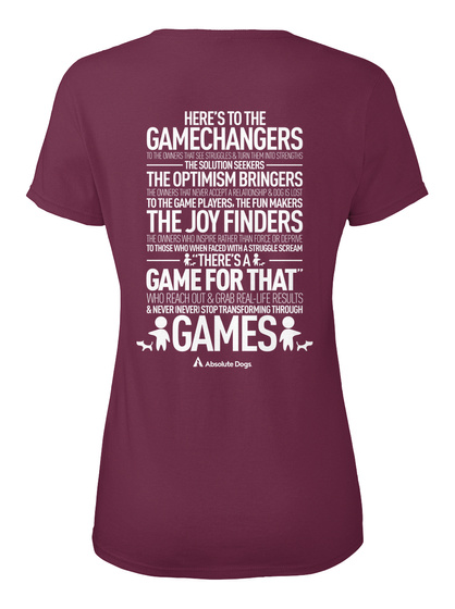 Here's To The Gamechangers The Solution Seekers The Optimism Bringers To The Game Players The Fun Makers The Joy... Burgundy T-Shirt Back