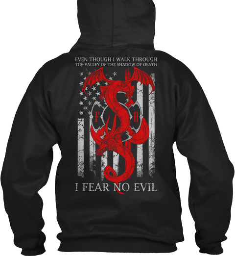 Even Though I Walk Through The Valley The Shadow Of Death I Fear No Evil Black T-Shirt Back