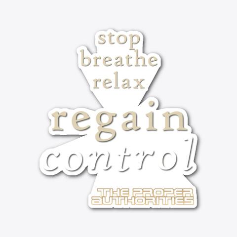 Regain Control: Stop, Breathe, Relax Standard T-Shirt Front