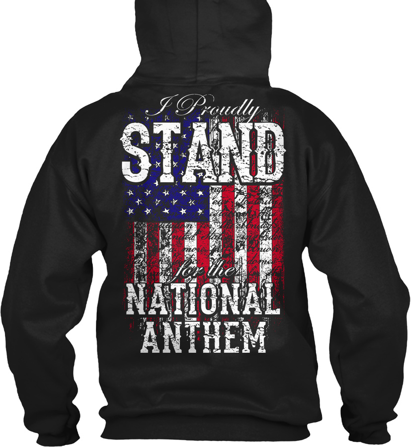 11. Proudly Stand For National Anthem Unisex Tshirt