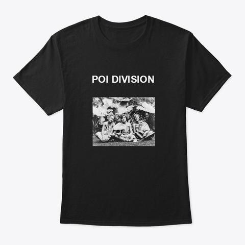 Poi Division Black T-Shirt Front