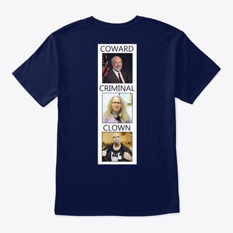 Pa Gov: Cowards, Criminals, & Clowns Navy T-Shirt Back