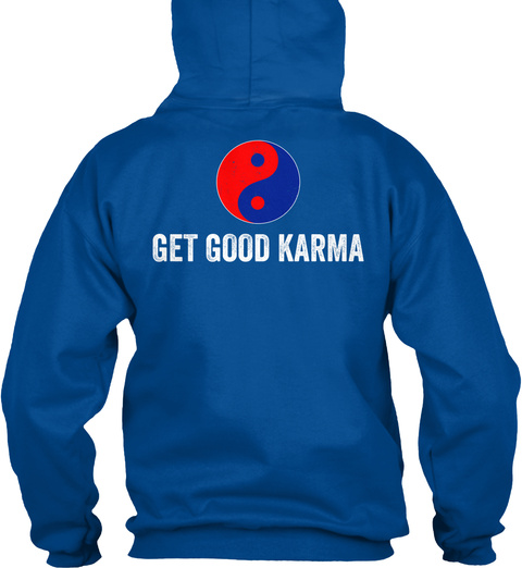 Get Good Karma Royal Sweatshirt Back